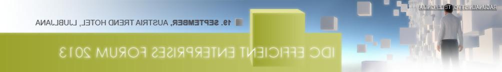 Konferenca IDC Efficient Enterprise Forum 2013