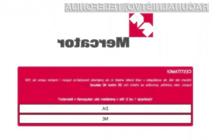 Ne nasedajte lažnim bonom za Mercator!