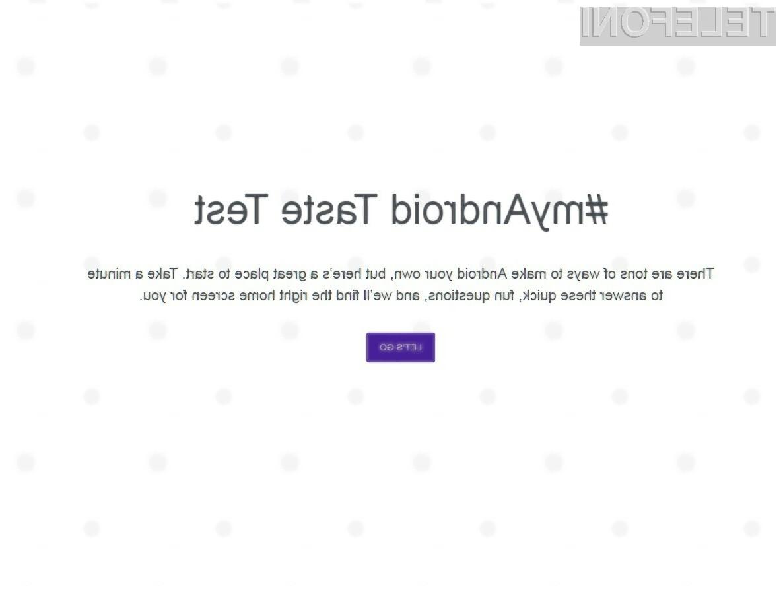 Spletna stran »#myAndroid Taste Test« nam bo precej pomagala pri prilagoditvi naše mobilne naprave Android.