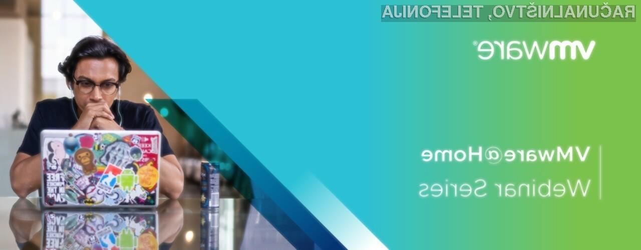 Ne zamudite katerega izmed VMware@Home brezplačnih webinarjev!